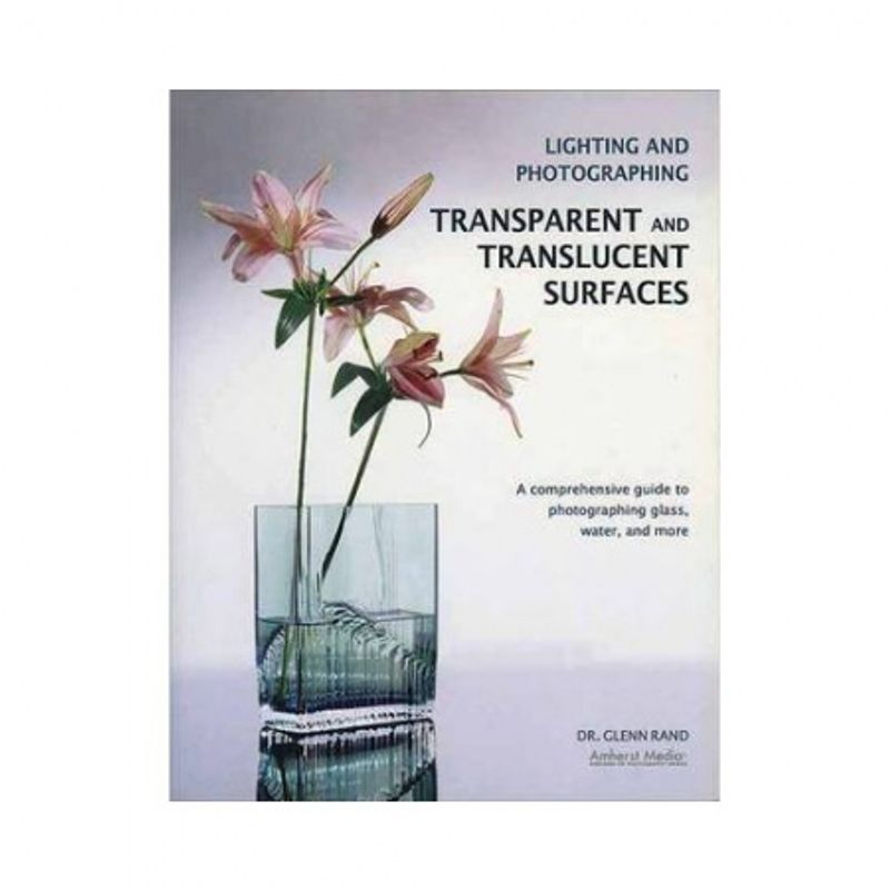 lighting-and-photographing-transparent-and-translucent-surfaces-33708
