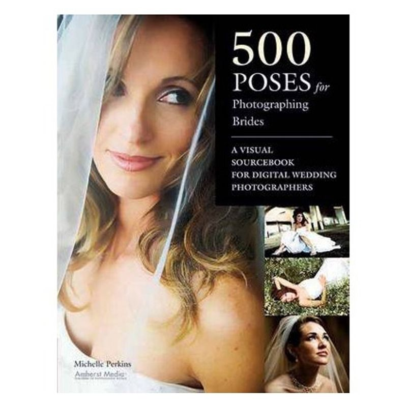 500-poses-for-photographing-brides-a-visual-sourcebook-for-professional-digital-wedding-photographers-33703